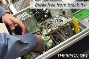 Break free from break-fix IT