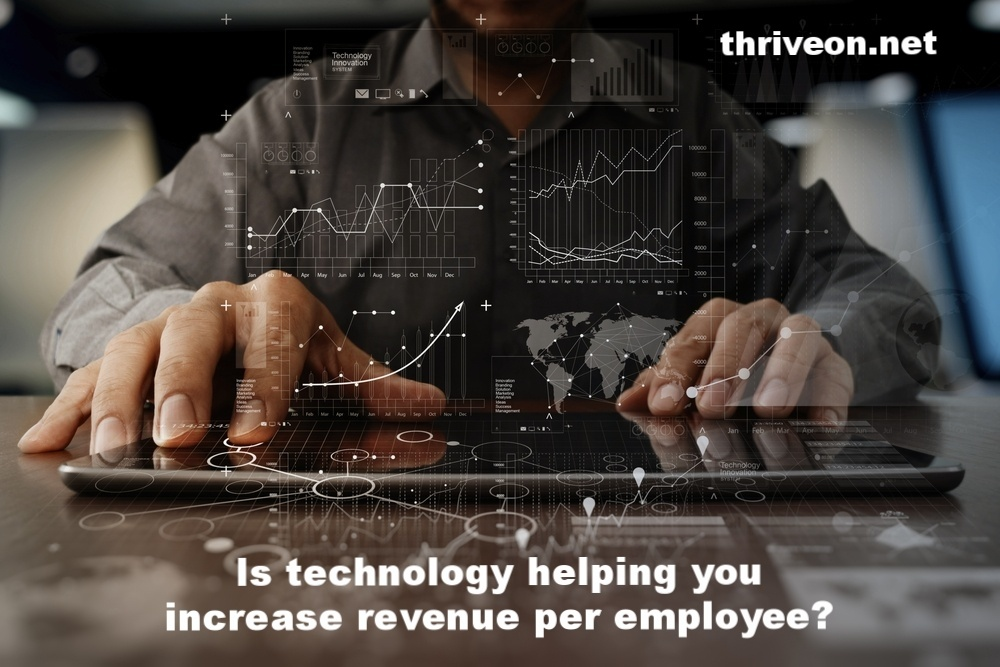 Increase revenue per employee with technlogy