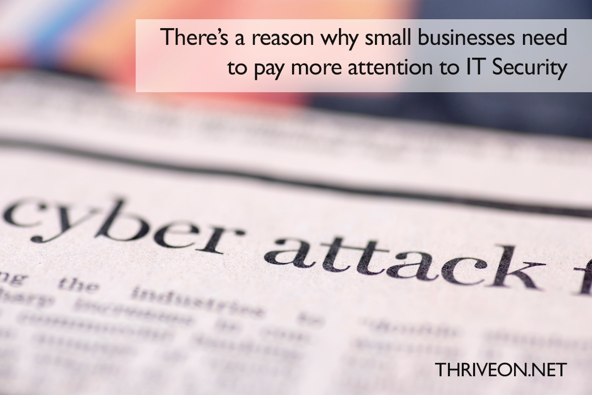3 Reasons Why IT Security Should Concern Small Business