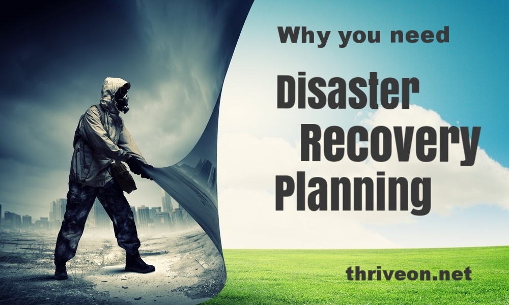 Why You Need Disaster Recovery Planning
